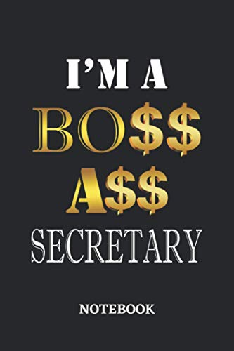 I'm A Boss Ass Secretary Notebook: 6x9 inches - 110 dotgrid pages • Greatest Passionate working Job Journal • Gift, Present Idea