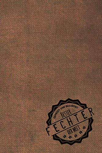 Geprüft und Bestätigt bester Fechter der Welt: Notizbuch inkl. To Do Liste   Das perfekte Geschenkbuch für Männer, die fechten   Geschenkidee   Geschenke   Geschenk