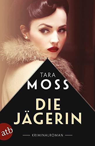 Buchseite und Rezensionen zu 'Die Jägerin: Kriminalroman' von Tara Moss