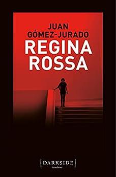 Regina Rossa di [Juan Gómez-Jurado]