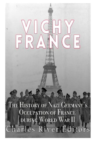 Price comparison product image Vichy France: The History of Nazi Germanys Occupation of France during World War II