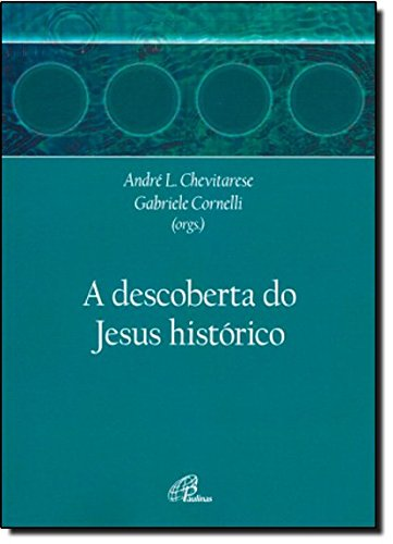 A Descoberta do Jesus Histórico