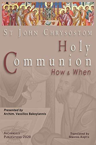 St John Chrysostom Holy Communion How and When