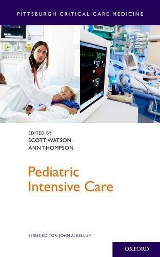 Pediatric Intensive Care (Pittsburgh Critical Care Medicine)