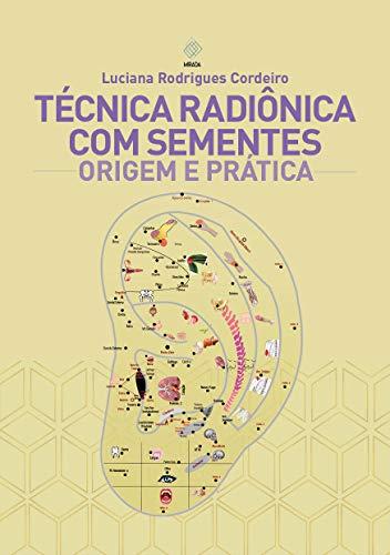 Técnica Radiônica com Sementes: Origem e Prática