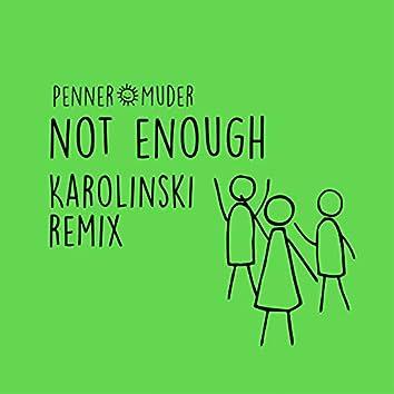 Not Enough (Karolinski Remix)