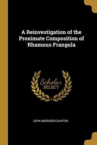 A Reinvestigation of the Proximate Composition of Rhamnus Frangula