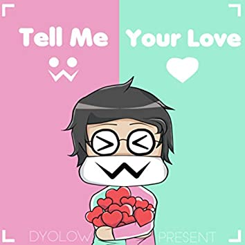 Tell Me Your Love