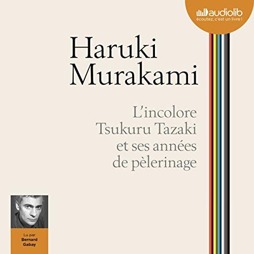 Couverture de L'incolore Tsukuru Tazaki et ses années de pèlerinage