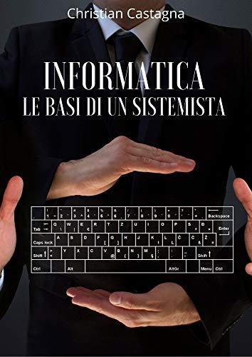 Informatica: Le Basi di Un Sistemista