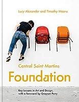Central Saint Martins Foundation in Art + Design: Key lessons in fashion, fine art, graphic and three-dimensional design