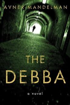 The Debba: A Novel by [Avner Mandelman]