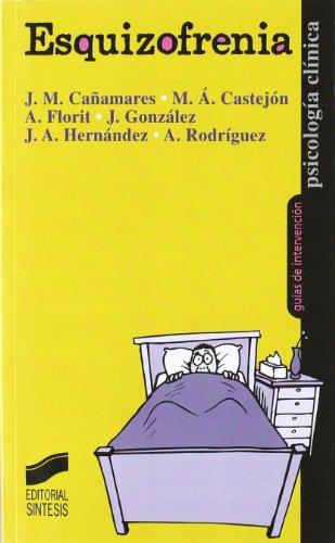 Esquizofrenia: 5 (Psicología clínica. Guías de intervención)