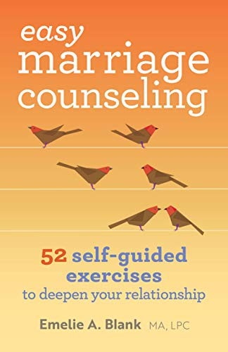 Easy Marriage Counseling: 52 Self-Guided Exercises to Deepen Your Relationship