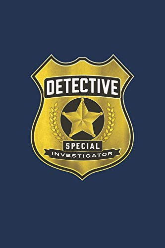 Detective Special Investigator Notebook; Fun Play Journal For Boys & Girls: A blank lined notebook for kids play, games and fun