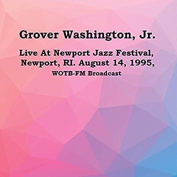 Live At Newport Jazz Festival, Newport, RI. August 14th 1995, WOTB-FM Broadcast