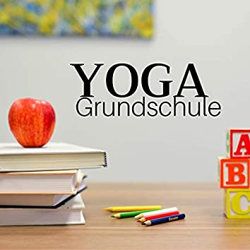 Yoga Grundschule - Hintergrundmusik für Yoga-Klasse 2018
