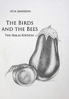The birds and the bees - Halal Edition by [Atia Janssens, Kamila Kasielska, Sarah Rombouts, Eva Kahmann]