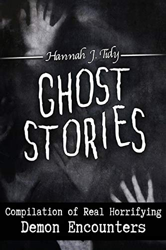 GHOST STORIES: Compilation of Real Horrifying- Demon Encounters