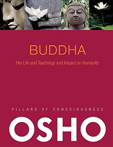 Buddha: His Life and Teachings and Impact on Humanity -- with Audio/Video (Pillars of Consciousness)