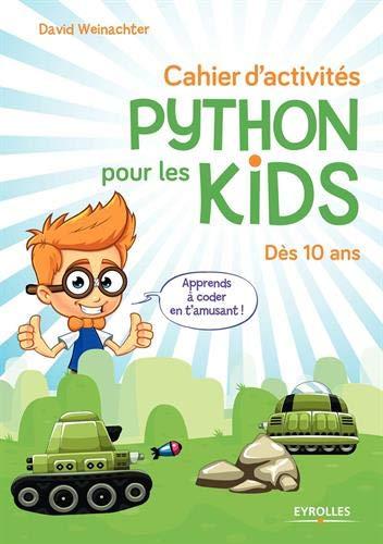 Cahier d'activités Python: Pour les 10 ans.