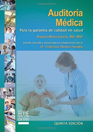 Auditoría médica: Para La Garantía De Calidad En Salud (Spanish Edition)