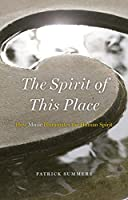 The Spirit of This Place: How Music Illuminates the Human Spirit (The Rice University Campbell Lectures)