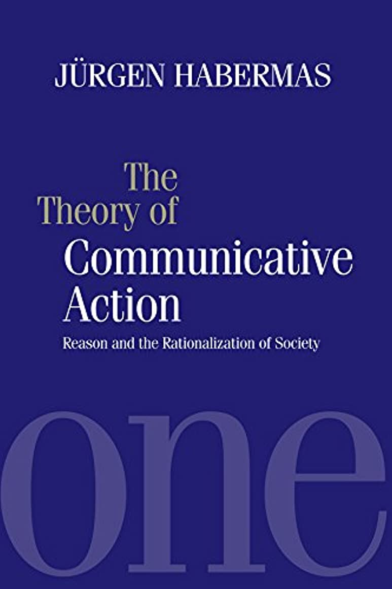 ブルームいつライムThe Theory of Communicative Action: Reason and the Rationalization of Society, Volume 1 (English Edition)