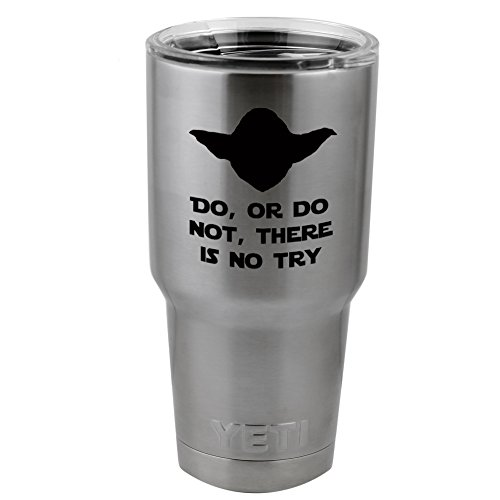 Star Wars Yoda Inspired Do Or Do Not Try Vinyl Sticker Decal for Yeti Mug Cup Thermos Pint Glass (4' Wide - Decal ONLY, NO Cup)