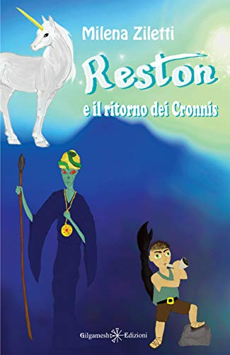 Reston e il ritorno dei Cronnis: Un bellissimo fantasy per bambini, la storia di un unicorno magico e di una principessa destinata a cambiare il mondo ... (AN - Libri per bambini e ragazzi Vol. 14)