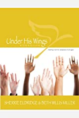 Under His Wings: Truths to Heal Adopted, Orphaned, and Waiting Children's Hearts (Volume 1) Paperback