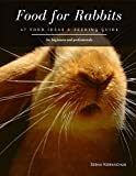 Food for Rabbits: 47 Food Ideas & Feeding Guide