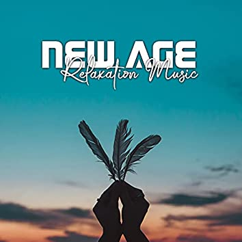 New Age Relaxation Music: 2021 Songs for Stress Relief, Healing Meditation, Yoga Exercises, Contemplation Session, Sleep and Rest