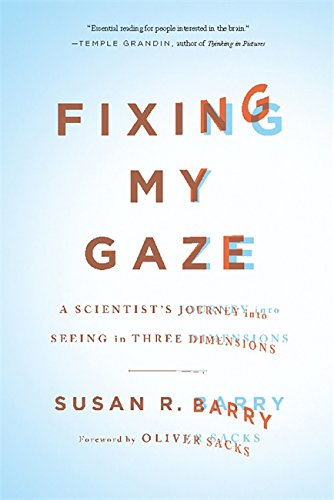Image OfFixing My Gaze: A Scientist's Journey Into Seeing In Three Dimensions