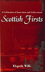 Scottish Firsts: A Celebration of Innovation and Achievement: Elspeth Wills