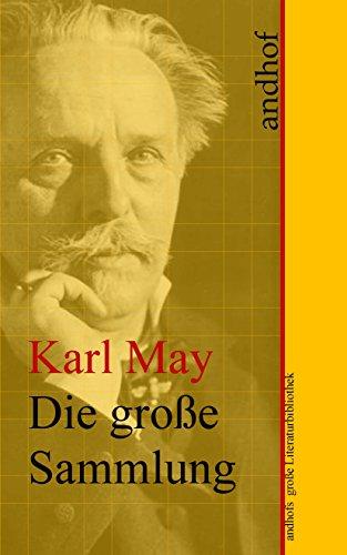 Karl May: Die große Sammlung: Andhofs große Literaturbibliothek