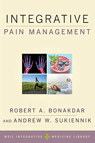 Compare Textbook Prices for Integrative Pain Management Weil Integrative Medicine Library 1 Edition ISBN 9780199315246 by Bonakdar, Robert A.,Sukiennik, Andrew W.