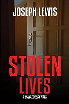 Stolen Lives (Lives Trilogy Book 1) by [Joseph Lewis]