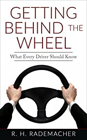 Getting Behind the Wheel: What Every Driver Should Know