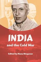India and the Cold War (New Cold War History)