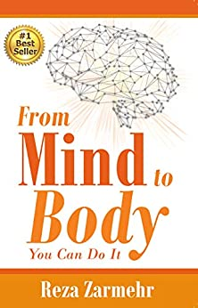 From Mind to Body: You Can Do It by [Reza Zarmehr]