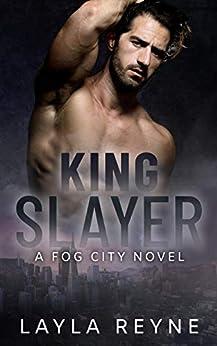 King Slayer: A Fog City Novel by [Layla Reyne]