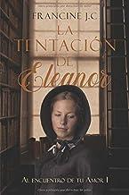 La tentación de Eleanor (Al encuentro de tu amor)