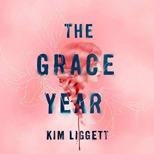 The Grace Year Audiobook By Kim Liggett cover art