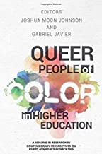 Queer People of Color in Higher Education (Contemporary Perspectives on LGBTQ Advocacy in Societies)