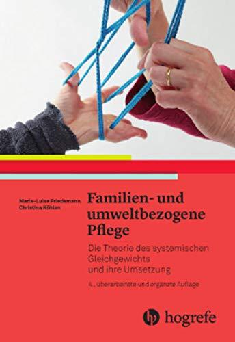 Familien– und umweltbezogene Pflege: Die Theorie des systemischen Gleichgewichts und ihre Umsetzung