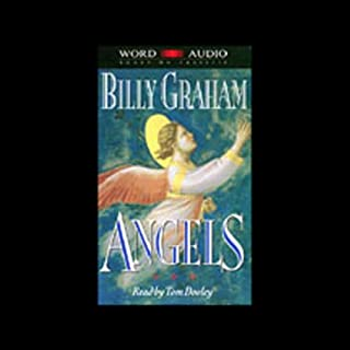 Angels                   By:                                                                                                                                 Billy Graham                               Narrated by:                                                                                                                                 Tom Dooley                      Length: 2 hrs and 45 mins     61 ratings     Overall 4.5
