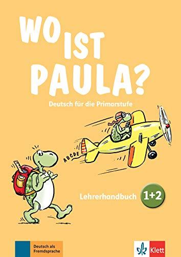 Wo ist Paula? 1+2: Deutsch für die Primarstufe. Lehrerhandbuch zu den Bänden 1 und 2 mit vier Audio-CDs und Video-DVD (Wo ist Paula?: Deutsch für die Primarstufe)