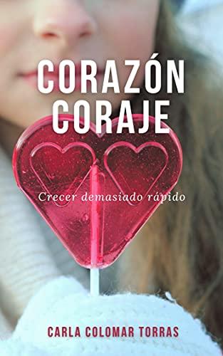 Corazón Coraje de Carla Colomar Torras