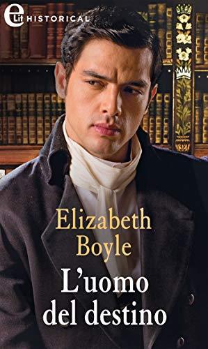 L'uomo del destino (eLit) (Rhymes with love Vol. 4) di [Elizabeth Boyle]